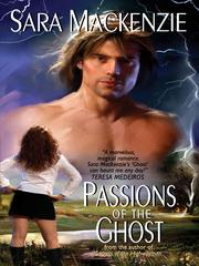 Cover of: Passions of the Ghost | Sara Mackenzie