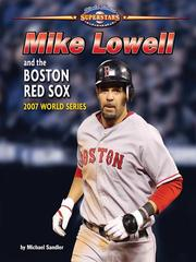 Cover of: Mike Lowell and the Boston Red Sox | Michael Sandler