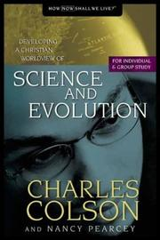 Cover of: Science and Evolution | Charles W. Colson, Nancy Pearcey