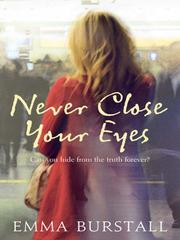 Cover of: Never Close Your Eyes | Emma Burstall