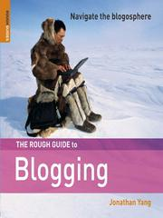 Cover of: The rough guide to blogging | Jonathan Yang