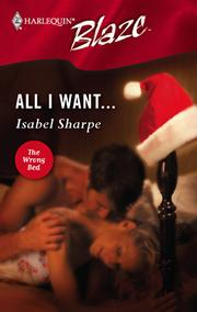 Cover of: All I Want... | Isabel Sharpe