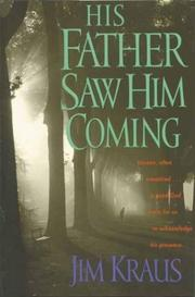 Cover of: His father saw him coming