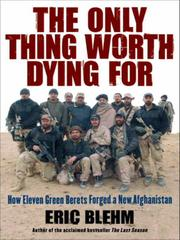 Cover of: The Only Thing Worth Dying For | Eric Blehm