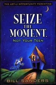 Cover of: Seize the moment, not your teen