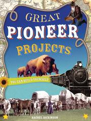 Cover of: Great Pioneer Projects You Can Build Yourself | Rachel Dickinson