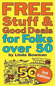 Cover of: Free Stuff & Good Deals for Folks over 50, 3rd Edition | Linda Bowman