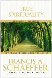 Cover of: True Spirituality: How to Live for Jesus Moment by Moment