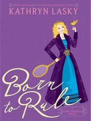 Cover of: Born to Rule | Kathryn Lasky
