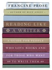 Cover of: Reading Like a Writer: A Guide for People Who Love Books and for Those Who Want to Write Them