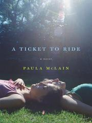 Cover of: A Ticket to Ride | Paula McLain