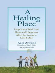 Cover of: A healing place | Kate Atwood