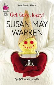 Cover of: Get cozy, Josey! | Susan May Warren