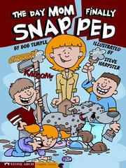 Cover of: The Day Mom Finally Snapped | Bob Temple