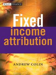 Cover of: Fixed Income Attribution | Andrew Colin