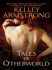 Tales of the Otherworld by Kelley Armstrong