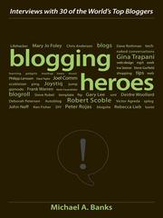 Cover of: Blogging Heroes | Michael A. Banks