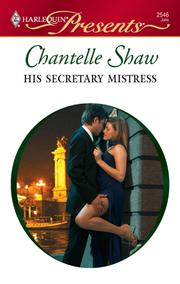 Cover of: His Secretary Mistress | Chantelle Shaw