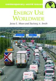 Cover of: Energy use worldwide | Jaina L. Moan