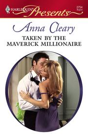 Cover of: Taken by the Maverick Millionaire | Anna Cleary
