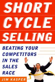 Cover of: Short Cycle Selling | Jim Kasper