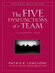 Cover of: The Five Dysfunctions of a Team | Patrick M. Lencioni
