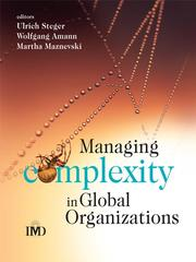 Cover of: Managing Complexity in Global Organizations | Ulrich Steger