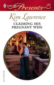 Cover of: Claiming his pregnant wife | Kim Lawrence