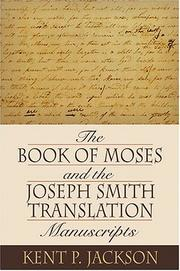 Cover of: The Book Of Moses And The Joseph Smith Translation Manuscripts