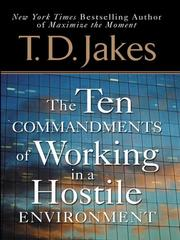 Cover of: Ten Commandments of Working in a Hostile Environment | T. D. Jakes