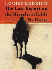 Cover of: The Last Report on the Miracles at Little No Horse | Louise Erdrich