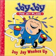 Cover of: Jay Jay Washes Up (Jay Jay the Jet Plane) | Kelli Chipponeri