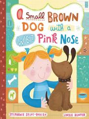 Cover of: A small, brown dog with a wet, pink nose | S. A. Bodeen