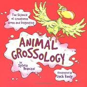 Cover of: Animal Grossology: the science of creatures gross and disgusting