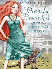 Cover of: Barely bewitched | Kimberly Frost