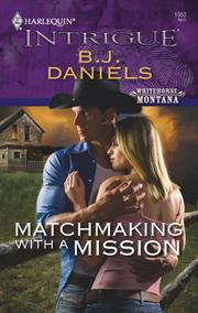 Cover of: Matchmaking with a Mission | B. J. Daniels
