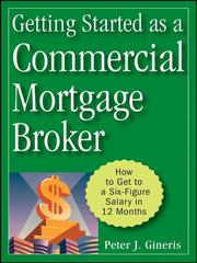 Getting started as a commercial mortgage broker by Peter Gineris