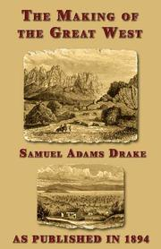 Cover of: The Making of the Great West | Samuel Adams Drake
