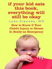 Cover of: If your kid eats this book, everything will still be okay | Lara Zibners