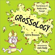 Cover of: Grossology: The Science of Really Gross Things