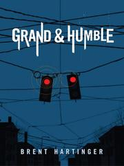 Cover of: Grand & Humble | Brent Hartinger