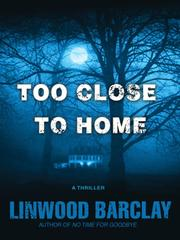 Cover of: Too Close to Home | Linwood Barclay