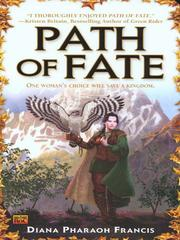 Cover of: Path of Fate | Diana Pharaoh Francis