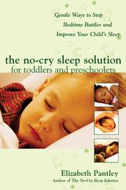 Cover of: The No-Cry Sleep Solution for Toddlers and Preschoolers | Elizabeth Pantley