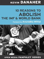 Cover of: 10 Reasons to Abolish the IMF and the World Bank | Kevin Danaher