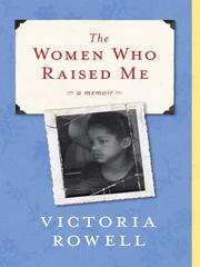 Cover of: The Women Who Raised Me by Victoria Rowell