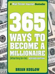 Cover of: 365 Ways to Become a Millionaire | Brian Koslow