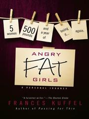 Cover of: Angry fat girls | Frances Kuffel