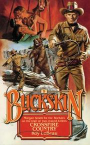 Cover of: Crossfire Country (Buckskin, No. 9) | Roy Lebeau