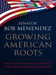 Cover of: Growing American Roots | Robert Menendez